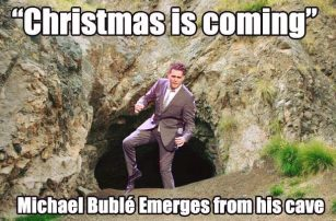 Time to shake the Buble out of hibernation